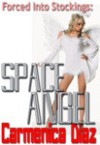 Forced Into Stockings: Space Angel - Carmenica Diaz