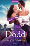 Sündiges Abenteuer: Roman (German Edition) - Christina Dodd, Juliane Korelski