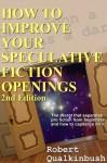 How to Improve Your Speculative Fiction Openings - Robert Qualkinbush, Andrew Burt
