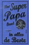 Het Super Papa Boek: je bent in alles de Beste - Michael Heatley