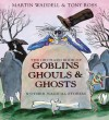 The Orchard Book of Goblins Ghouls & Ghosts: & Other Magical Stories - Martin Waddell, Tony Ross