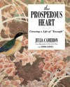 "The Prosperous Heart: Creating a Life of ""Enough"" - Julia Cameron, Emma Lively"