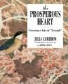 "The Prosperous Heart: Creating a Life of ""Enough"" - Julia Cameron, Emma Lively"