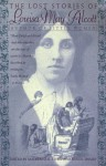 The Lost Stories Of Louisa May Alcott - Louisa May Alcott, Daniel Shealy, Madeleine B. Stern