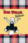The Oor Wullie Notebook: A Notebook Full of Wullie's Favourite Sayings and Iconic Pictures of Wullie Throughout - Dudley D. Watkins