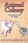 Animal Colony: A Cautionary Tale for Today (Activity Books) - Thomas Allen Rexroth, Mark Andrew Olsen