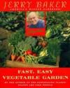 Jerry Baker's Fast, Easy Vegetable Garden - Jerry Baker