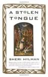 A Stolen Tongue - Sheri Holman