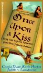 Once upon a Kiss - Judith A. Lansdowne, Karla Hocker, Carola Dunn