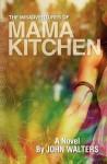 The Misadventures of Mama Kitchen - John Walters