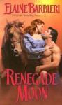 Renegade Moon - Elaine Barbieri