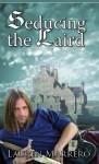Seducing the Laird - Lauren Marrero