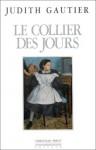 Le Collier Des Jours - Judith Gautier