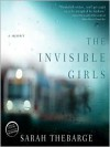 The Invisible Girls: A Memoir (Audio) - Sarah Thebarge, Kirsten Potter