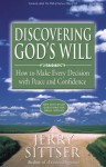 Discovering God's Will: How to Make Every Decision with Peace and Confidence - Gerald Lawson Sittser