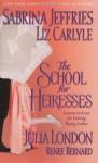 The School for Heiresses - Sabrina Jeffries, Liz Carlyle, Julia London, Renee Bernard