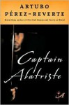 Captain Alatriste (Adventures of Captain Alatriste #1) - Arturo Pérez-Reverte, Margaret Sayers Peden