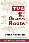 TVA and the Grass Roots: A Study of Politics and Organization - Philip Selznick, Jonathan Simon
