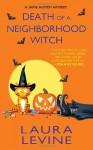 Death of a Neighborhood Witch (A Jaine Austen Mystery, #11) - Laura Levine
