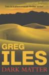 Dark Matter - Greg Iles