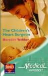 The Children's Heart Surgeon - Meredith Webber