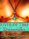 River of Time - Gabrina Garza