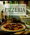 Pizzeria: The Best of Casual Pizza Oven Cooking - Evan Kleiman