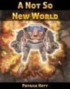 A Not So New World - Pat Hatt