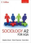 Sociology A2 For Aqa (Collins A Level Sociology) - Stephen Moore, Dave Aiken, Steve Chapman