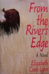 From the River's Edge - Elizabeth Cook-Lynn