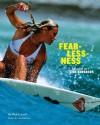 Fearlessness: The Story of Lisa Andersen - Nick Carroll, Lisa Andersen