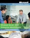 Exam 70-647: Windows Server 2008 Enterprise Administrator - MOAC (Microsoft Official Academic Course