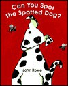 Can You Spot the Spotted Dog ? - John A. Rowe