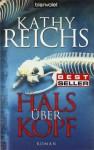 Hals über Kopf - Kathy Reichs