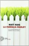 La famiglia Radley - Matt Haig, Paola Novarese