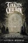 The Tolkien Quiz Book - Andrew Murray