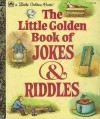 The Little Golden Book of Jokes and Riddles - Peggy Brown, David Sheldon