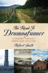 The Road to Drumnafunner: A Journey Through North-East Scotland - Robert Smith