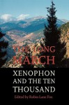 The Long March: Xenophon and the Ten Thousand - Robin Lane Fox