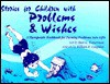 Stories for Children with Problems and Wishes: A Therapeutic Workbook for Turning Problems Into Gifts - Burt G. Wasserman, Don L. Sorenson, William R. Coughlan