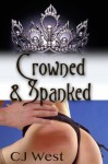 Crowned and Spanked - CJ West, Bethany Burke