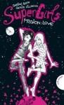 SuperGirls Mission: Love (SuperGirls, #1) - Sabine Both, Gerlis Zillgens