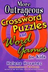 More Outrageous Crossword Puzzles and Word Games for Kids - Helene Hovanec, Will Shortz