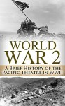 World War 2 Pacific Theatre: A Brief History of the Pacific Theatre in WWII (World War 2, WWII, WW2, Pacific Theatre, history, Japan Invasion, Pearl Harbor, Hiroshima, Voices of the Pacific Book 1) - Ryan Jenkins, World War 2, Pearl Harbor, Pacific Theatre, Voice of the Pacific, Untold Stories, Naval Battle