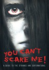 You Can't Scare Me!: A Guide to the Strange and Supernatural - John Guy, Rhiannon Lassiter