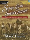 Swing Low, Sweet Chariot - Medium-Low Voice: And Other Songs from the Hampton Institute - Mark Hayes