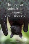 Emerging Viral Diseases: The Role of Wildlife, Livestock and Companion Animals - Nicholas Johnson