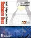 Install, Configure, and Customize Slackware LINUX (with CD-ROM) - Jacek Artymiak, Andy Harris, Brian Proffitt, Charles Coffing, Keith Pettit, William E. Schaffer