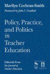 Policy, Practice, and Politics in Teacher Education: Editorials from the Journal of Teacher Education - Marilyn Cochran-Smith
