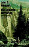 The Splendid Wayfaring: The Story of the Exploits and Adventures of Jedediah Smith and His Comrades, the Ashley-Henry Men, Discoverers and Explorers - John G. Neihardt